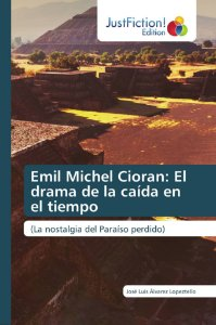 Emil Michel Cioran: El drama de la caída en el tiempo