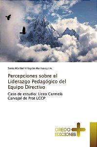Percepciones sobre el Liderazgo Pedagógico del Equipo Direct