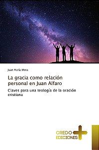 La gracia como relación personal en Juan Alfaro