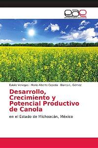 Desarrollo, Crecimiento y Potencial Productivo de Canola