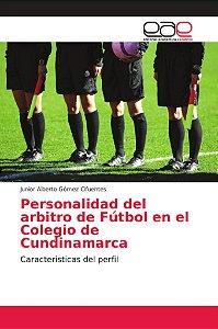 Personalidad del arbitro de Fútbol en el Colegio de Cundinam