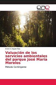 Valuación de los servicios ambientales del parque José María