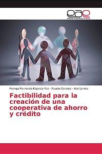 Factibilidad para la creación de una cooperativa de ahorro y