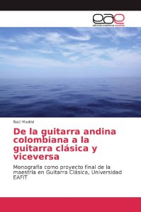 De la guitarra andina colombiana a la guitarra clásica y vic