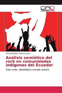 Análisis semiótico del rock en comunidades indígenas del Ecu