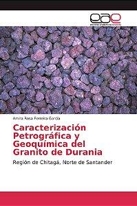 Caracterización Petrográfica y Geoquímica del Granito de Dur