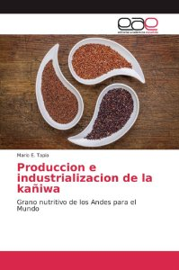 Produccion e industrializacion de la kañiwa