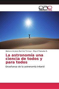 La astronomía una ciencia de todos y para todos