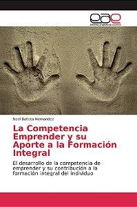 La Competencia Emprender y su Aporte a la Formación Integral