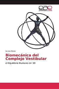 Biomecánica del Complejo Vestibular