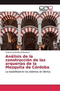 Análisis de la construcción de las arquerías de la Mezquita