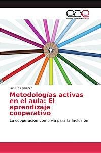 Metodologías activas en el aula: El aprendizaje cooperativo
