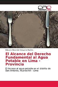 El Alcance del Derecho Fundamental al Agua Potable en Lima -