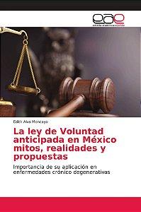 La ley de Voluntad anticipada en México mitos, realidades y