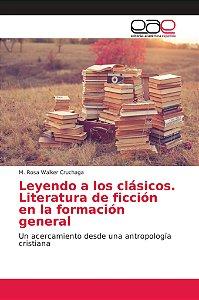 Leyendo a los clásicos. Literatura de ficción en la formació
