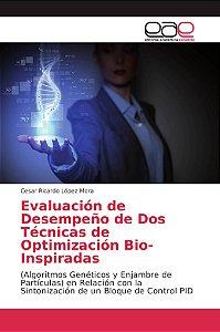 Evaluación de Desempeño de Dos Técnicas de Optimización Bio-