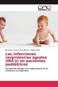 Las infecciones respiratorias agudas (IRA's) en pacientes pe
