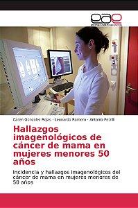 Hallazgos imagenológicos de cáncer de mama en mujeres menore
