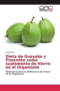 Dieta de Guayaba y Pimentón como suplemento de Hierro en el