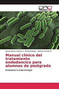 Manual clínico del tratamiento endodoncico para alumnos de p