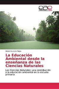 La Educación Ambiental desde la enseñanza de las Ciencias Na