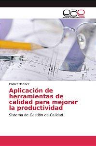 Aplicación de herramientas de calidad para mejorar la produc