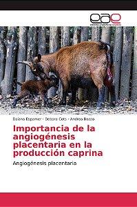 Importancia de la angiogénesis placentaria en la producción