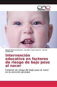 Intervención educativa en factores de riesgo de bajo peso al