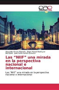 """Las """"NIIF"""" una mirada en la perspectiva nacional e internaci"""