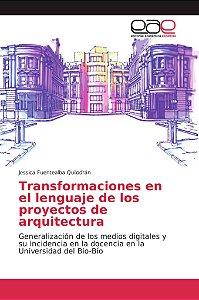 Transformaciones en el lenguaje de los proyectos de arquitec