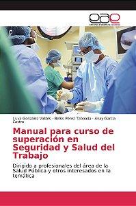 Manual para curso de superación en Seguridad y Salud del Tra