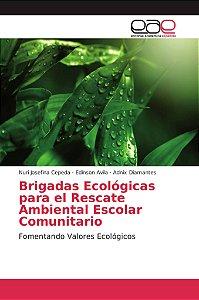 Brigadas Ecológicas para el Rescate Ambiental Escolar Comuni
