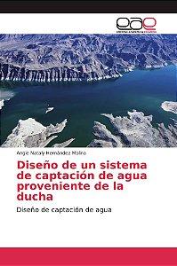 Diseño de un sistema de captación de agua proveniente de la