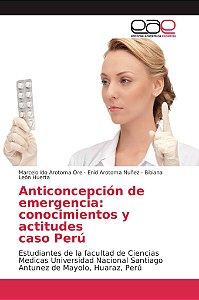 Anticoncepción de emergencia: conocimientos y actitudes caso