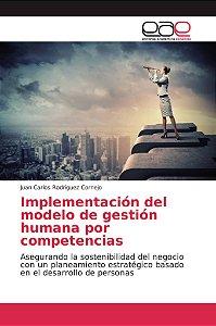 Implementación del modelo de gestión humana por competencias