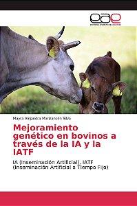 Mejoramiento genético en bovinos a través de la IA y la IATF