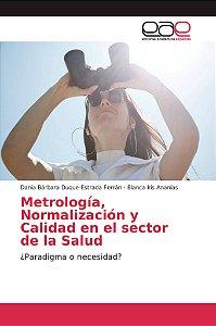 Metrología, Normalización y Calidad en el sector de la Salud