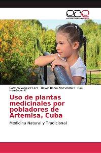 Uso de plantas medicinales por pobladores de Artemisa, Cuba