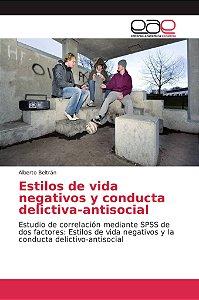 Estilos de vida negativos y conducta delictiva-antisocial