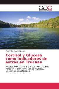 Cortisol y Glucosa como indicadores de estrés en Truchas