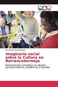 Imaginario social sobre la Cultura en Barrancabermeja