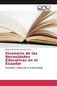 Escenario de las Necesidades Educativas en el Ecuador