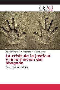 La crisis de la justicia y la formación del abogado