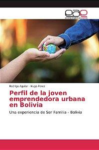 Perfil de la joven emprendedora urbana en Bolivia