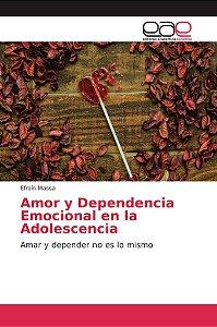 Amor y Dependencia Emocional en la Adolescencia