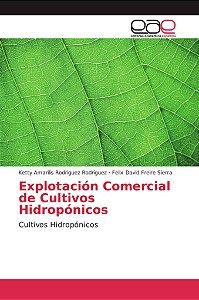 Explotación Comercial de Cultivos Hidropónicos