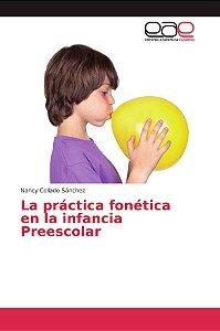 La práctica fonética en la infancia Preescolar