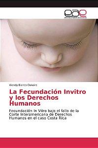 La Fecundación Invitro y los Derechos Humanos