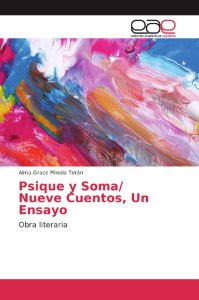 Psique y Soma/ Nueve Cuentos, Un Ensayo