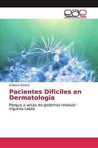 Pacientes Dificiles en Dermatologia